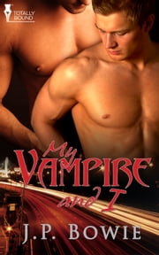 My Vampire and I ebook by J.P. Bowie
