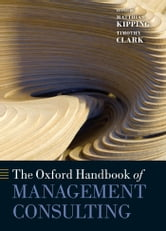 The Oxford Handbook of Management Consulting ebook by