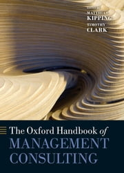 The Oxford Handbook of Management Consulting ebook by Matthias Kipping,Timothy Clark