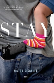 Stay - A Novel ebook by Victor Gischler