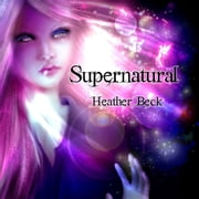 Supernatural (The Horror Diaries Book 4) audiobook by Heather Beck