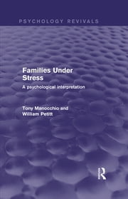 Families Under Stress - A Psychological Interpretation ebook by Tony Manocchio,William Petitt