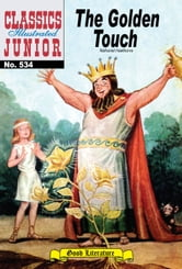 The Golden Touch - Classics Illustrated Junior #534 ebook by Nathaniel Hawthorne