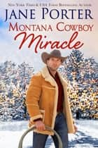 Montana Cowboy Miracle ebook by Jane Porter
