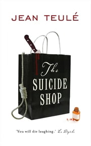 The Suicide Shop ebook by Jean Teulé