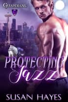 Protecting Jazz ebook by Susan Hayes
