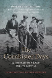 The Cornkister Days - A Portrait of a Land and its Rituals ebook by David Kerr Cameron