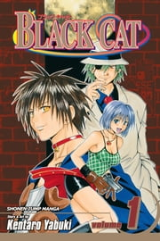 Black Cat, Vol. 1 - The Man Called Black Cat ebook by Kentaro Yabuki, Kentaro Yabuki