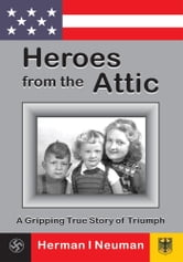 Heroes from the Attic ebook by Herman Neuman