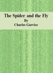 The Spider and the Fly ebook by Charles Garvice