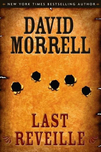 Last Reveille ebook by David Morrell