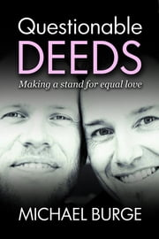 Questionable Deeds - Making a stand for equal love ebook by Michael Burge