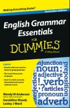 English Grammar Essentials For Dummies - Australia ebook by Wendy M. Anderson, Geraldine Woods, Lesley J. Ward