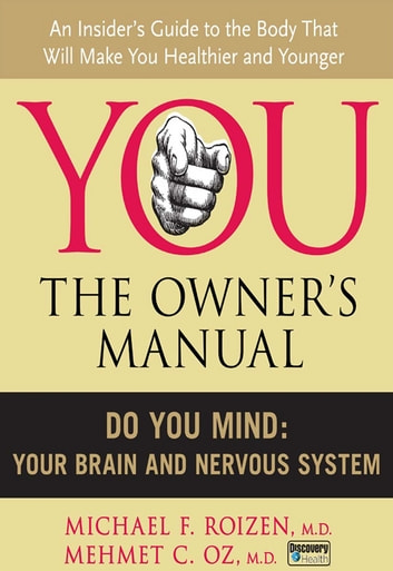 Do You Mind - Your Brain and Nervous System ebook by Mehmet C. Oz M.D.,Michael F Roizen M.D.
