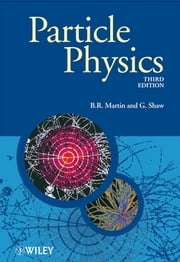 Particle Physics ebook by Brian R. Martin,Graham Shaw