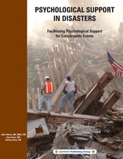 Psychological Support in Disasters - Facilitating Psychological Support for Catastrophic Events ebook by Amy Davis,Christy Davis,Julie Gibson