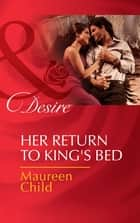 Her Return to King's Bed (Mills & Boon Desire) (Kings of California, Book 14) 電子書 by Maureen Child