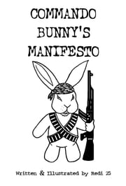 Commando Bunny's Manifesto ebook by Redi 25
