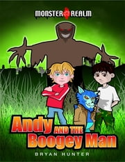 Monster Realm: Andy and the Boogeyman ebook by Bryan Hunter