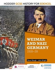 Hodder GCSE History for Edexcel: Weimar and Nazi Germany, 1918-39 ebook by John Wright,Steve Waugh