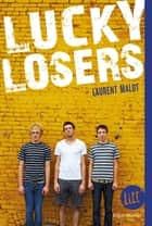 Lucky losers ebook by Laurent Malot