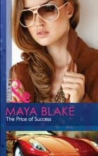 The Price of Success (Mills & Boon Modern) ebook by Maya Blake