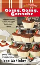 Going, Going, Ganache eBook by Jenn McKinlay