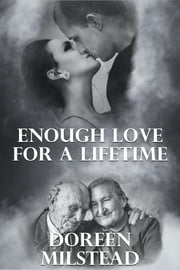 Enough Love For A Lifetime ebook by Doreen Milstead