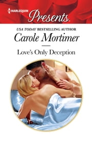 Love's Only Deception - A Millionaire Romance ebook by Carole Mortimer
