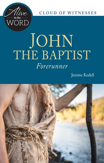 John the Baptist, Forerunner ebook by Jerome Kodell OSB