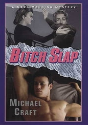 Bitch Slap - A Mark Manning Mystery ebook by Michael Craft