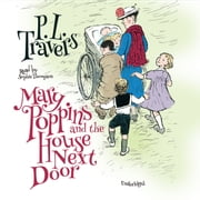 Mary Poppins and the House Next Door audiobook by P. L. Travers