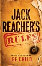 Jack Reacher's Rules ebook by Lee Child