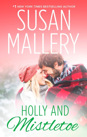 Holly and Mistletoe ebook by Susan Mallery