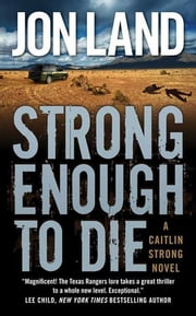 Strong Enough to Die - A Caitlin Strong Novel ebook by Jon Land