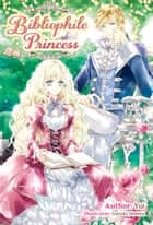 Bibliophile Princess: Volume 1 ebook by Yui