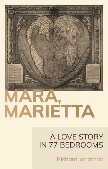 Mara, Marietta: A Love Story in 77 Bedrooms ebook by Richard Jonathan