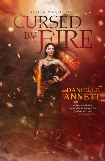 Cursed by Fire - Blood & Magic, #1 ebook by Danielle Annett