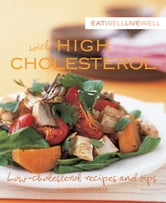 Eat Well Live Well with High Cholesterol ebook by Karen Kingham,Murdoch Books Test Kitchen