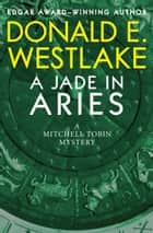 A Jade in Aries ebook by Donald E Westlake