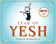 Year of Yesh - A Mutts Treasury ebook by Patrick McDonnell