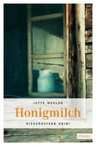 Honigmilch ebook by Jutta Mehler