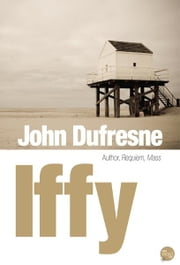 Iffy ebook by John Dufresne