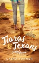 Tiaras & Texans ebook by Laina Turner