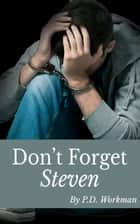 Don't Forget Steven ebook by P.D. Workman