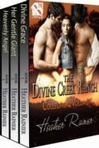 The Divine Creek Ranch Collection, Volume 1 ebook by