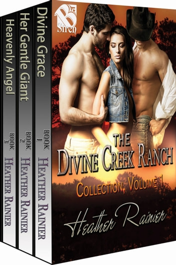 The Divine Creek Ranch Collection, Volume 1 ebook by Heather Rainier