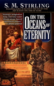 On the Oceans of Eternity - A Novel of the Change ebook by S. M. Stirling