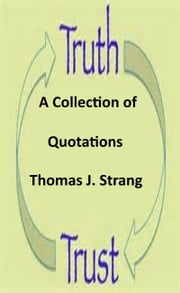 Trust and Truth Quotations ebook by Thomas J. Strang