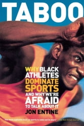 Taboo - Why Black Athletes Dominate Sports And Why We're Afraid To Talk About It ebook by Jon Entine